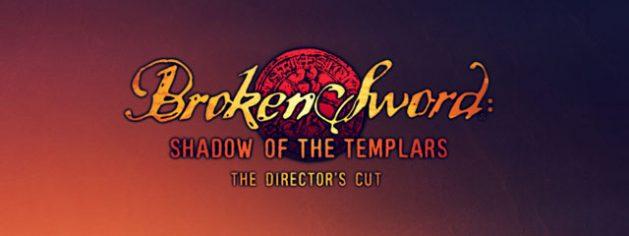 О времена: Broken Sword 1 и 2 Remastered