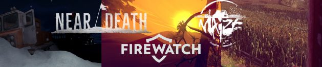 Thoughts on: Near Death, Firewatch and Maize