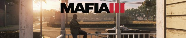 Thoughts on: Mafia III (with DLCs)