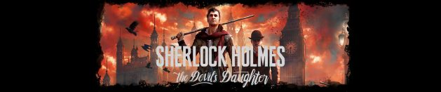 Thoughts on: Sherlock Holmes: The Devil's Daughter