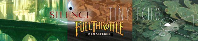 Мысли про: Silence, Full Throttle Remastered и Tiny Echo