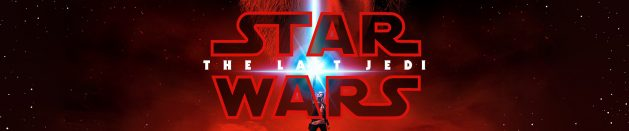 Few thoughts on Star Wars: Episode VIII – The Last Jedi (and Rogue One)